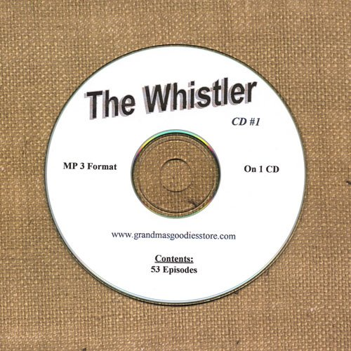 OLD TIME RADIO SHOWS  THE WHISTLER CD# 1 53 EPS. ON CD OTR