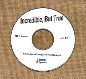 OLD TIME RADIO SHOWS  INCRESIBLE, BUT TRUE  80  EPS. ON CD OTR