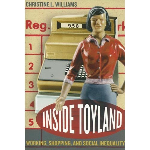Inside Toyland Working Shopping and Social Inequality