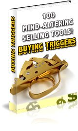 Buying Triggers: 100 Mind Altering Selling Tools