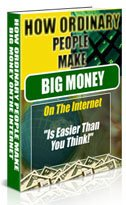 How Ordinary People Make Big Money on the Internet