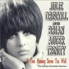 julie driscoll and the brian auger trinity: if your memory serves you well CD 2000 dressed to kill