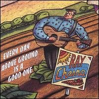 ray chesna - every day above ground is a good one CD echo lake used mint