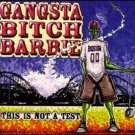 gangsta bitch barbie - this is not a test CD 1999 choosey mom used very good