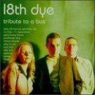 18th dye - tribute to a bus CD 1995 matador used mint