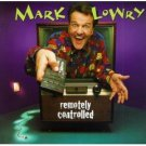 mark lowry - remotely controlled CD 1996 word used mint