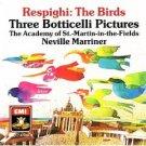 respighi - the birds / three botticelli pictures - neville marriner CD 1977 1990 EMI mint