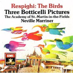 respighi - the birds / three botticelli pictures - neville marriner CD 1977 1990 EMI mint