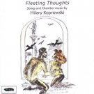fleeting thoughts - songs and chamber music by hilary koprowski CD 1999 MMV used mint