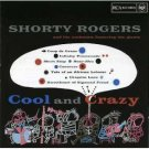 shorty rogers - cool & crazy CD 1998 bmg rca used mint