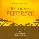 return to pride rock - Songs Inspired By Disney's The Lion King II - simba's pride CD 1998 used