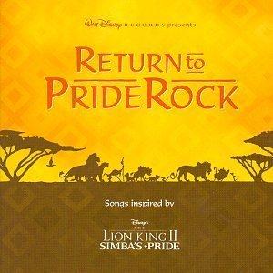 return to pride rock - Songs Inspired By Disney's The Lion King II - simba's pride CD 1998 used