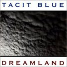 tacit blue - dreamland CD 2000 11 tracks used mint