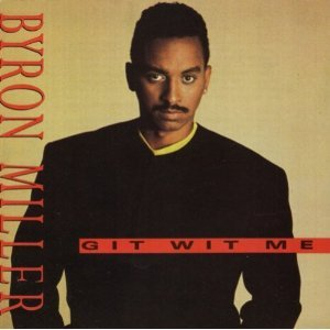 byron miller - git wit me CD 1990 nova 8 tracks used mint