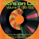 45&#39;s on CD volume III &#39;66 - &#39;69 - various artists CD 1988 mercury polygram used mint