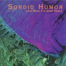 sordid humor - light music for dying people CD 2004 capricorn used