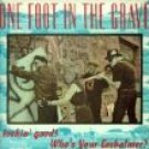 one foot in the grave - lookin' good! who's your embalmer CD 1992 triple x used mint