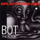 splatterheads - bot the album CD 1993 dog meat australia 12 tracks used mint