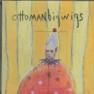 ottoman bigwigs - ottoman bigwigs CD 1996 me 16 tracks used mint