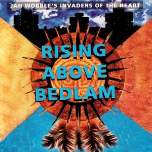 jah wobble's invaders of the heart - rising above bedlam CD 1991 warner used
