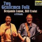 benjamin luxon, bill crofut & friends - two gentlemen folk CD 1987 telarc used mint