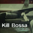 kill bossa - super rock CD 1998 omnipotent 11 tracks used mint