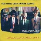 rare bird rumba ranch - bull feathers CD 2004 jerk shack 10 tracks used