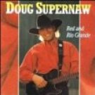 doug supernaw - red and rio grande CD 1993 BNA bmg 10 tracks used mint