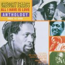 gregory isaacs - all i have is love anthology 1968 - 1995 CD 2-discs 2001 sanctuary