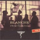 blanche - if we can't trust the doctors ... CD 2004 v2 12 tracks used mint