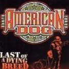 american dog - last of a dying breed CD 2000 axe killer outlaw entertainment 10 tracks used mint
