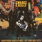 two bit thief - another sad story ... in a big city CD 1990 relativity used mint