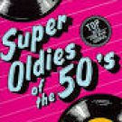 super oldies of the 50's volume 6 - various artists CD 1986 audiofidelity 18 tracks used mint