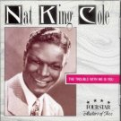 nat king cole - trouble with me is you CD 1989 four star 18 tracks used mint