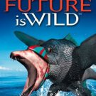 future is wild DVD 3-discs 2004 image entertainment 328 minutes used mint