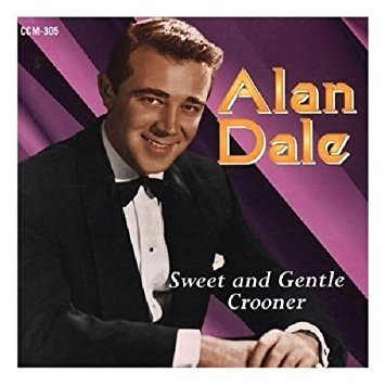 alan dale - sweet and gentle crooner CD 2002 collectors' choice 20 tracks used mint