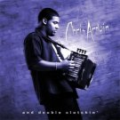 chris ardoin and double clutchin' - life CD 2002 J&S 13 tracks new