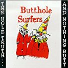 butthole surfers - the hole truth ... and nothing butt CD 1995 trance syndicate 17 tracks