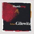 richard gilewitz - thumbsing CD 2004 gillazilla records 13 tracks used mint