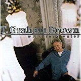 t. graham brown - wine into water CD 1998 intersound 11 tracks used mint