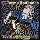 jorma kaukonen - too many years CD 1998 relix 13 tracks used mint