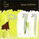 lounge lizards - queen of all ears CD 1998 strange & beautiful 10 tracks used mint