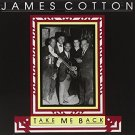 james cotton - take me back CD autographed 1988 blind pig 9 tracks used mint