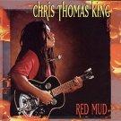 chris thomas king - red mud CD 1998 black top 14 tracks used mint