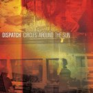 dispatch - circles around the sun CD 2012 bomber records 10 tracks new