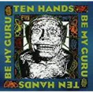 ten hands - be my guru CD 1991 slipped disc instinct entertainment used