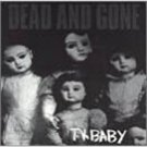 dead and gone - T.V. baby CD 1995 prank 14 tracks used mint