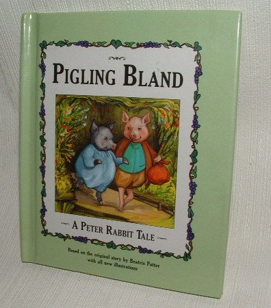 Pigling Bland, A Peter Rabbit Tale by Beatrix Potter (c) 1993 Hardback Illustrated