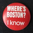 Vintage WHERE'S BOSTON? I KNOW Sightseeing Tour Guide Pinback Button Red 1.125 In