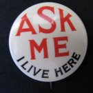 Vintage ASK ME I LIVE HERE Sightseeing Tour Guide Pinback Button 1.75 In